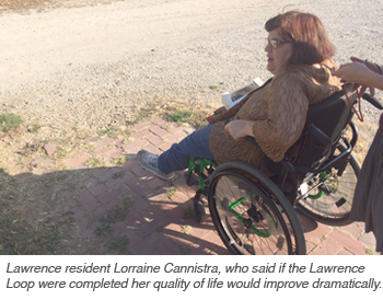 Lawrence resident Lorraine Cannistra, who said if the Lawrence Loop were completed her quality of life would improve dramatically.